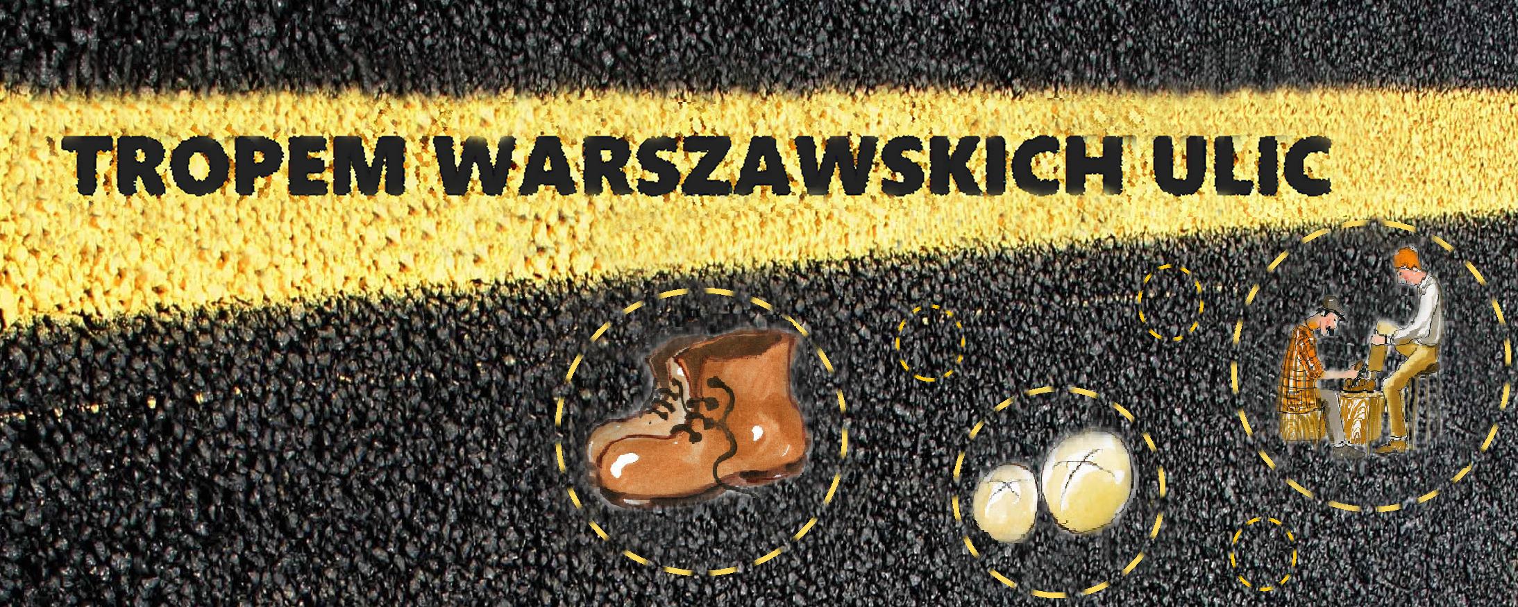 Tropem warszawskich ulic